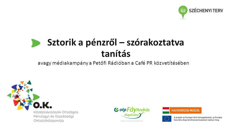Sztorik a pénzről – szórakoztatva tanítás avagy médiakampány a Petőfi Rádióban a Café PR közvetítésében