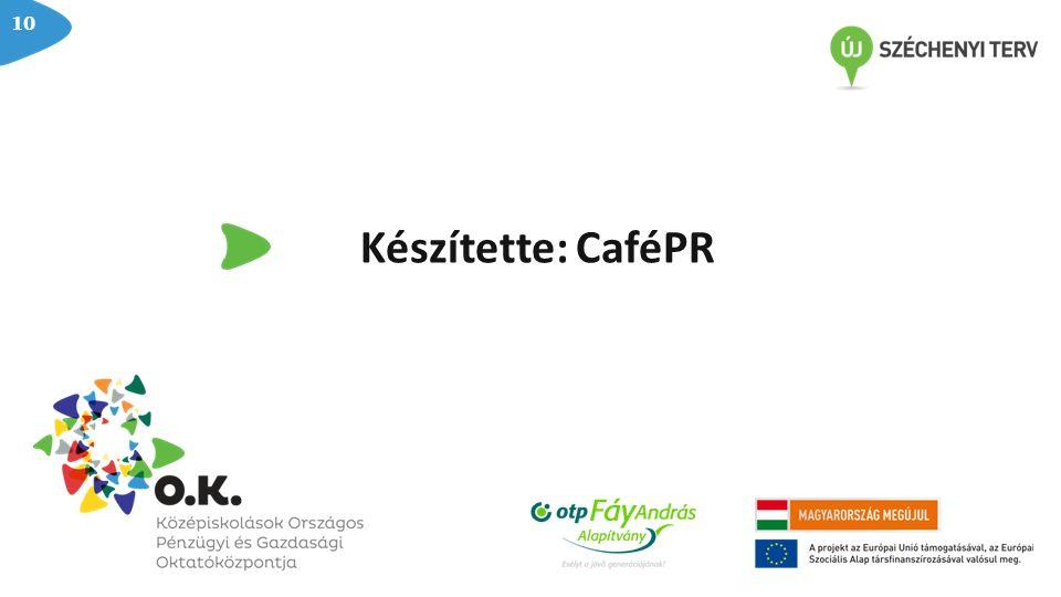 Készítette: CaféPR 10