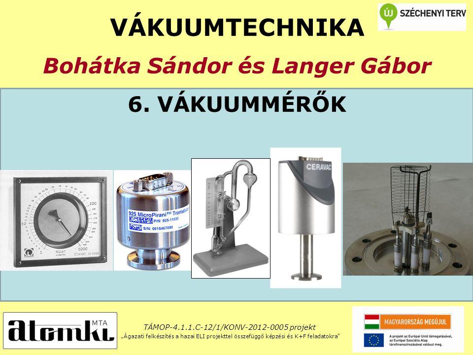 VÁKUUMTECHNIKA Bohátka Sándor és Langer Gábor 6.