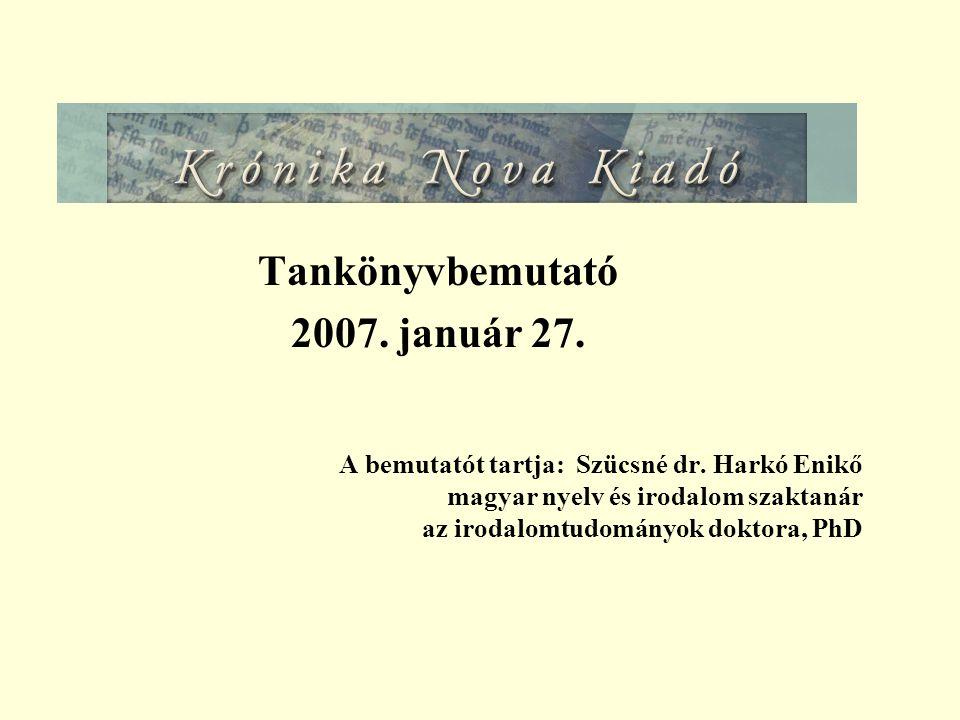 Tankönyvbemutató 2007. január 27. A bemutatót tartja: Szücsné dr.