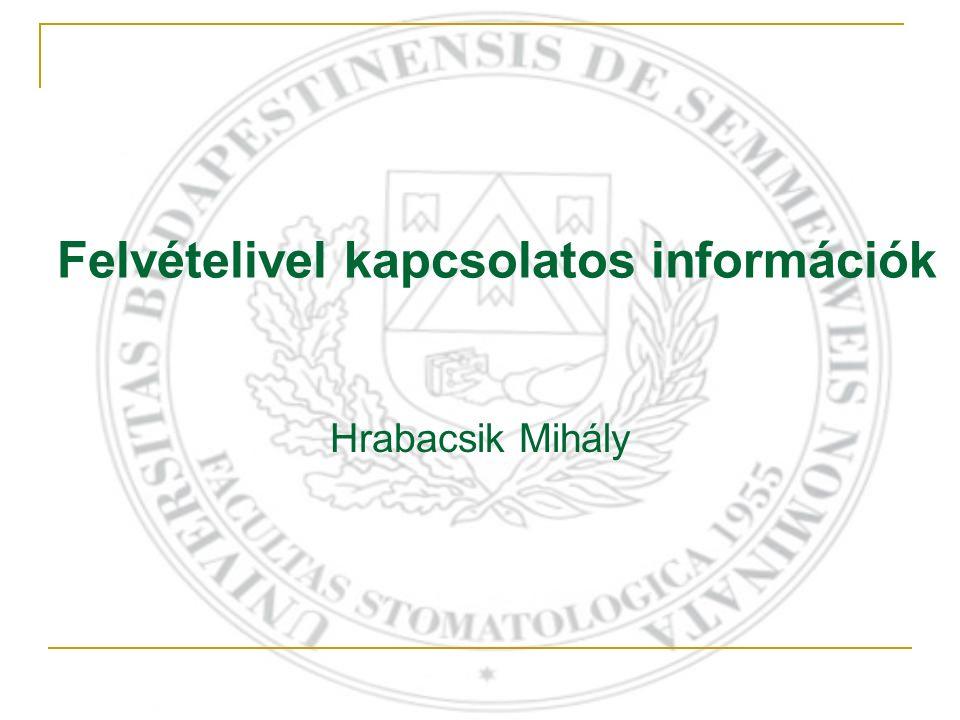 Felvételivel kapcsolatos információk Hrabacsik Mihály