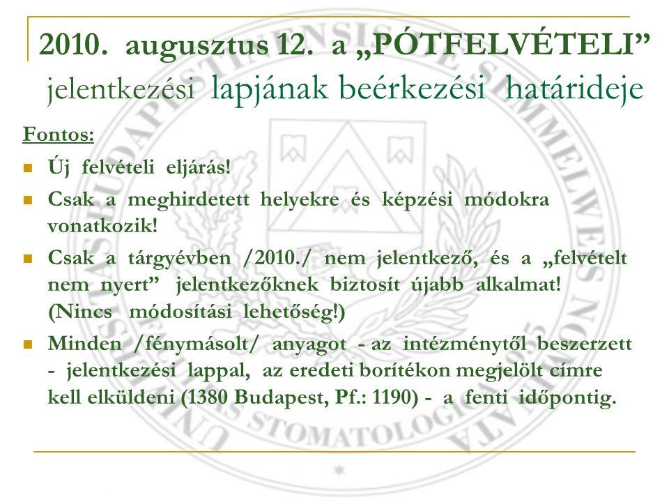 """2010. augusztus 12. a """"PÓTFELVÉTELI"""" jelentkezési lapjának beérkezési határideje Fontos: Új felvételi eljárás! Csak a meghirdetett helyekre és képzési"""