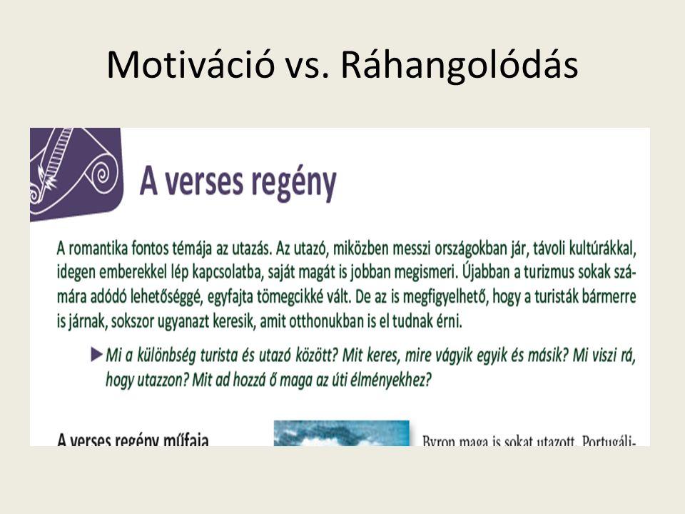 Motiváció vs. Ráhangolódás