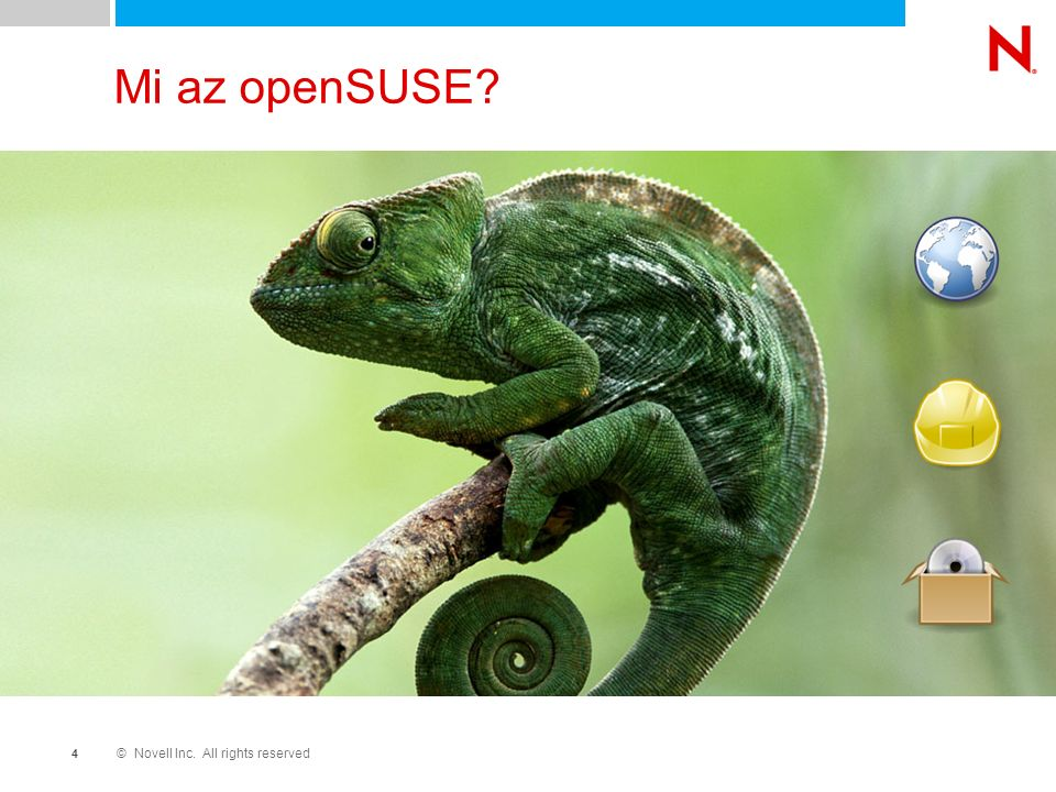 © Novell Inc. All rights reserved 4 Mi az openSUSE?