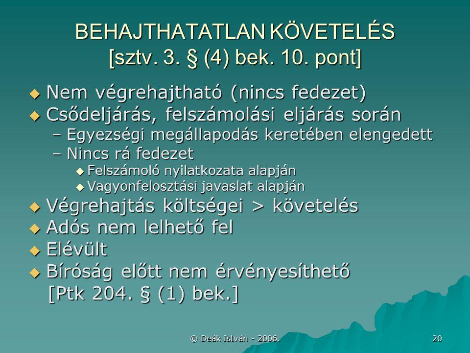 © Deák István - 2006. 20 BEHAJTHATATLAN KÖVETELÉS [sztv.