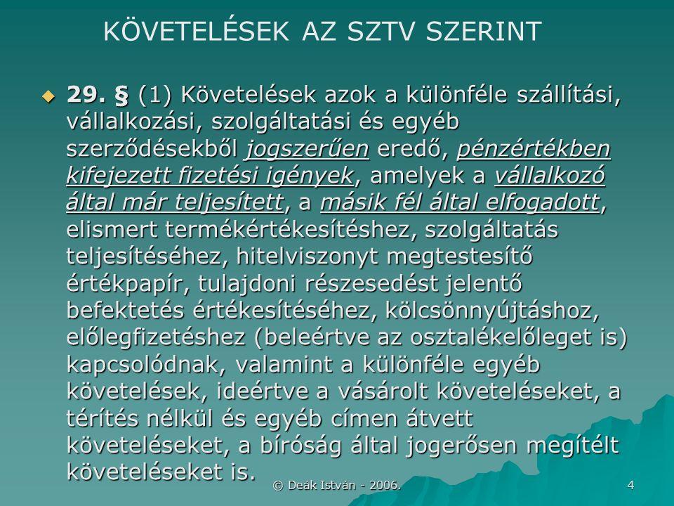 © Deák István - 2006.35 VEVŐKÖVETELÉS KELETKEZÉSE 91-94.