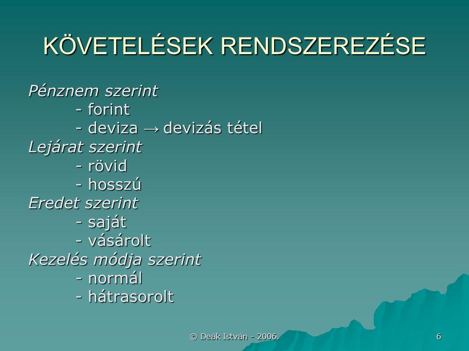 © Deák István - 2006.7 HÁTRASOROLT ESZKÖZ [sztv. 3.