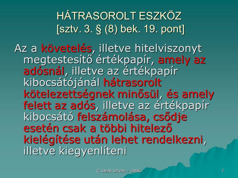 © Deák István - 2006.48 VÁLTÓÜGYLETEK  Beváltás (lejáratkor) –Könyv szerinti érték: 38.