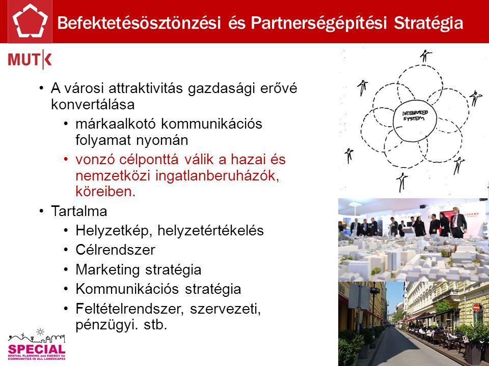 A városi attraktivitás gazdasági erővé konvertálása márkaalkotó kommunikációs folyamat nyomán vonzó célponttá válik a hazai és nemzetközi ingatlanberuházók, köreiben.