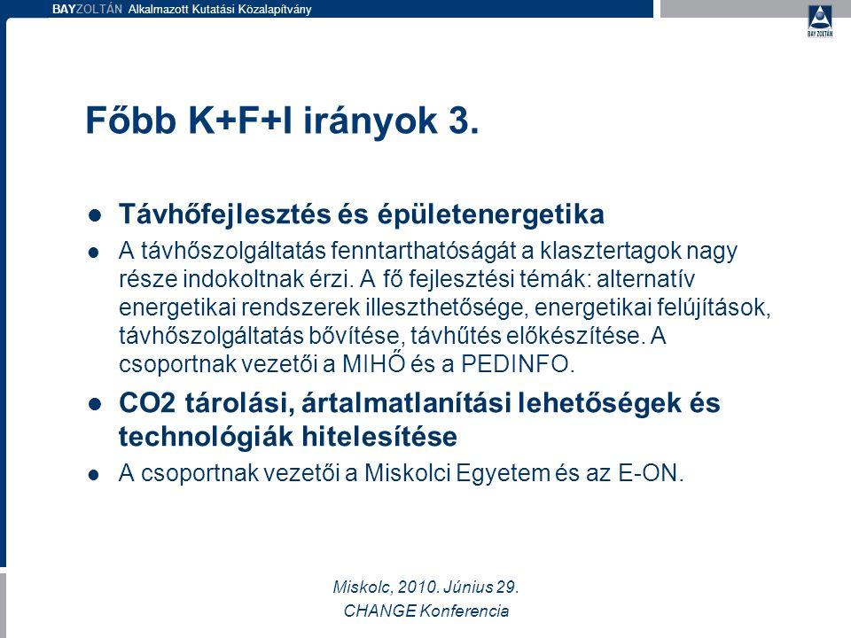BAYZOLTÁN Alkalmazott Kutatási Közalapítvány Főbb K+F+I irányok 3.