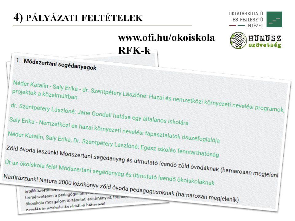 www.ofi.hu/okoiskola RFK-k 4) PÁLYÁZATI FELTÉTELEK