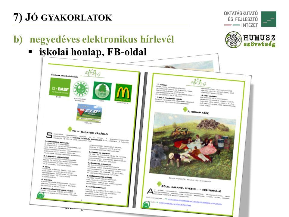 7) J Ó GYAKORLATOK b)negyedéves elektronikus hírlevél  iskolai honlap, FB-oldal A hónap képe Szinyei Merse Pál: Majális (2014-es verzió)