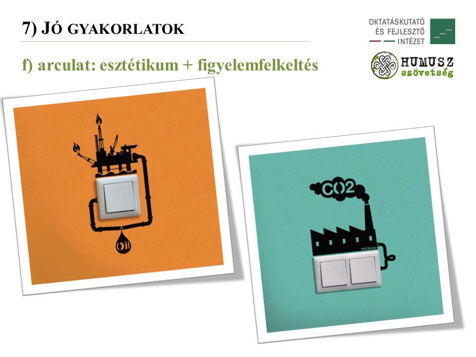 7) J Ó GYAKORLATOK f) arculat: esztétikum + figyelemfelkeltés