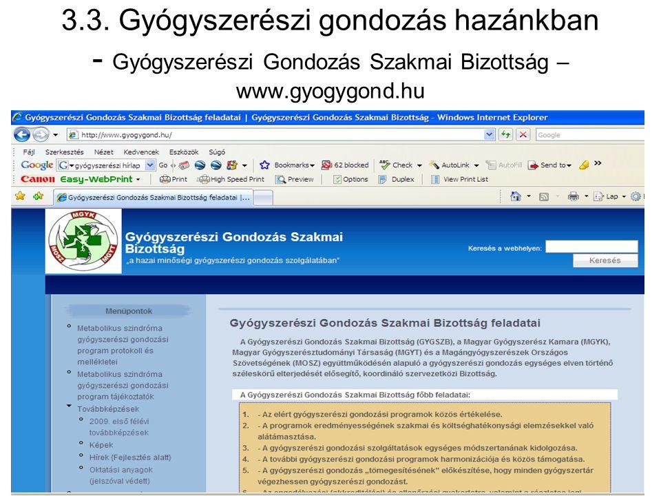 3.3. Gyógyszerészi gondozás hazánkban - Gyógyszerészi Gondozás Szakmai Bizottság – www.gyogygond.hu