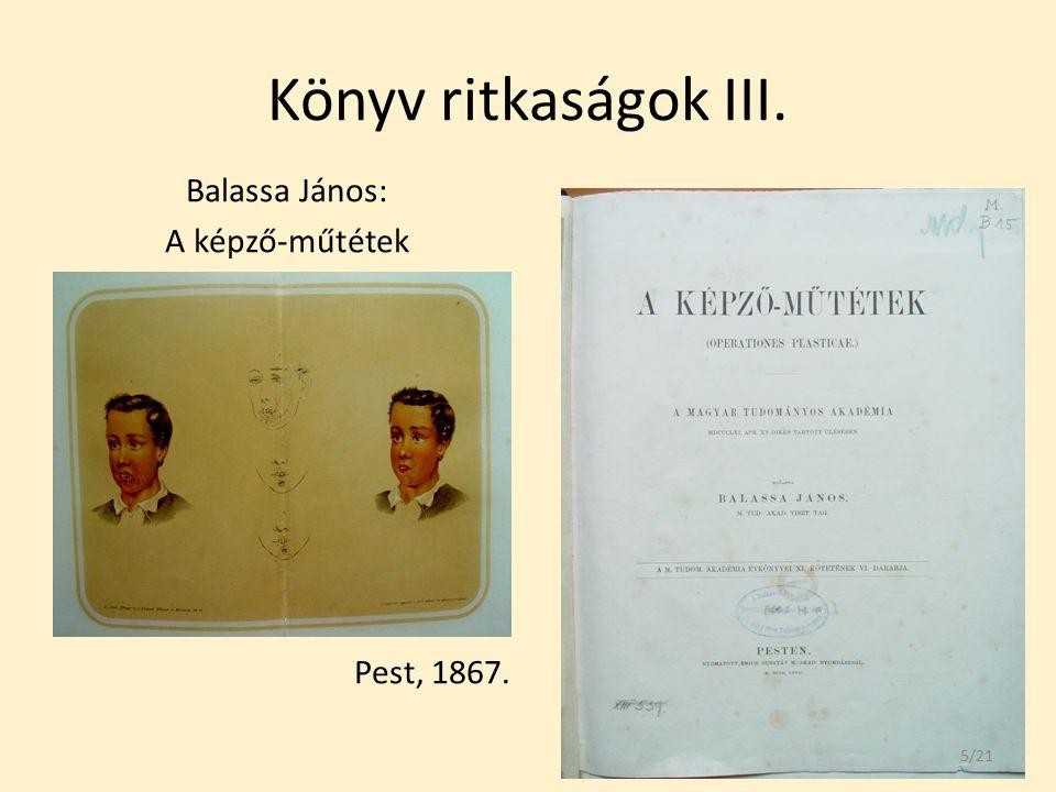 Könyv ritkaságok III. Balassa János: A képző-műtétek Pest, 1867. 5/21