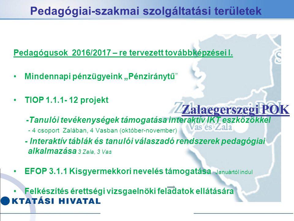 Pedagógiai-szakmai szolgáltatási területek Pedagógusok 2016/2017 – re tervezett továbbképzései I.