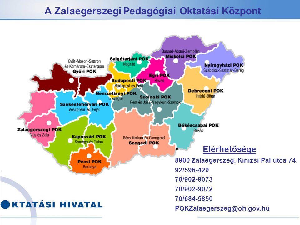 A Zalaegerszegi Pedagógiai Oktatási Központ Elérhetősége 8900 Zalaegerszeg, Kinizsi Pál utca 74.