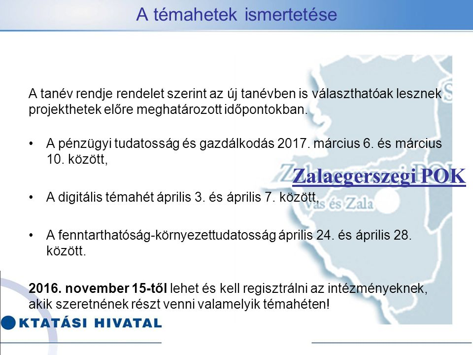 Zalaegerszegi POK A tanév rendje rendelet szerint az új tanévben is választhatóak lesznek projekthetek előre meghatározott időpontokban.