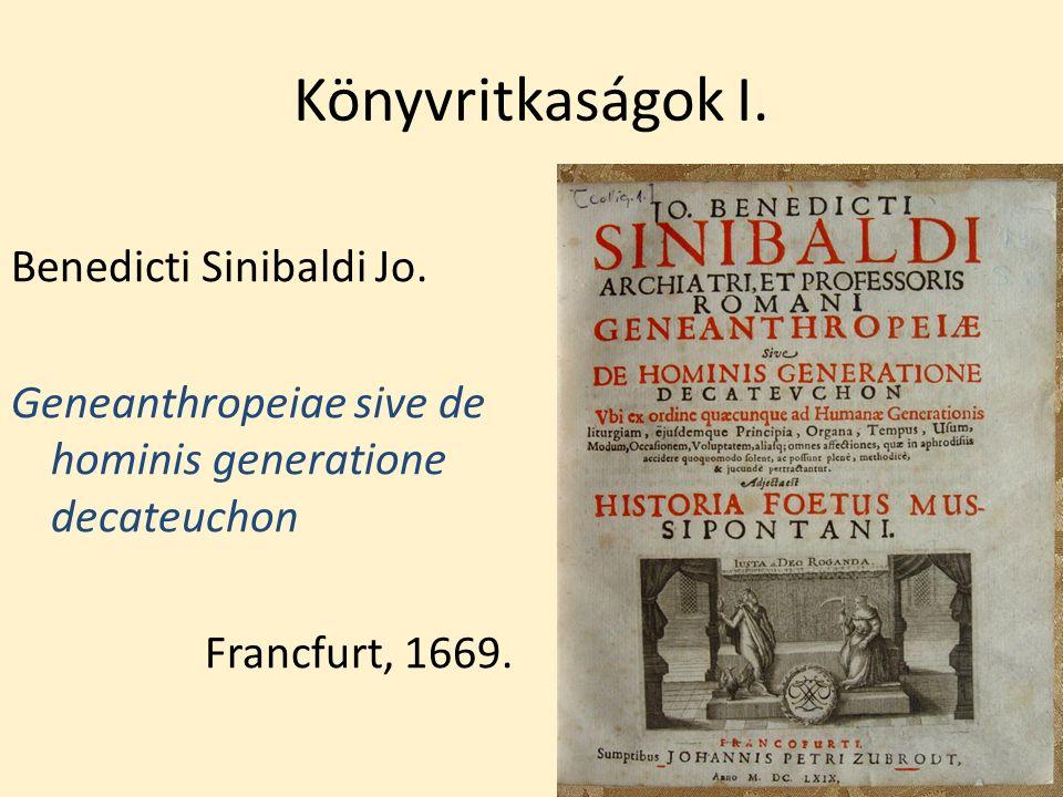Könyvritkaságok I. Benedicti Sinibaldi Jo. Geneanthropeiae sive de hominis generatione decateuchon Francfurt, 1669.