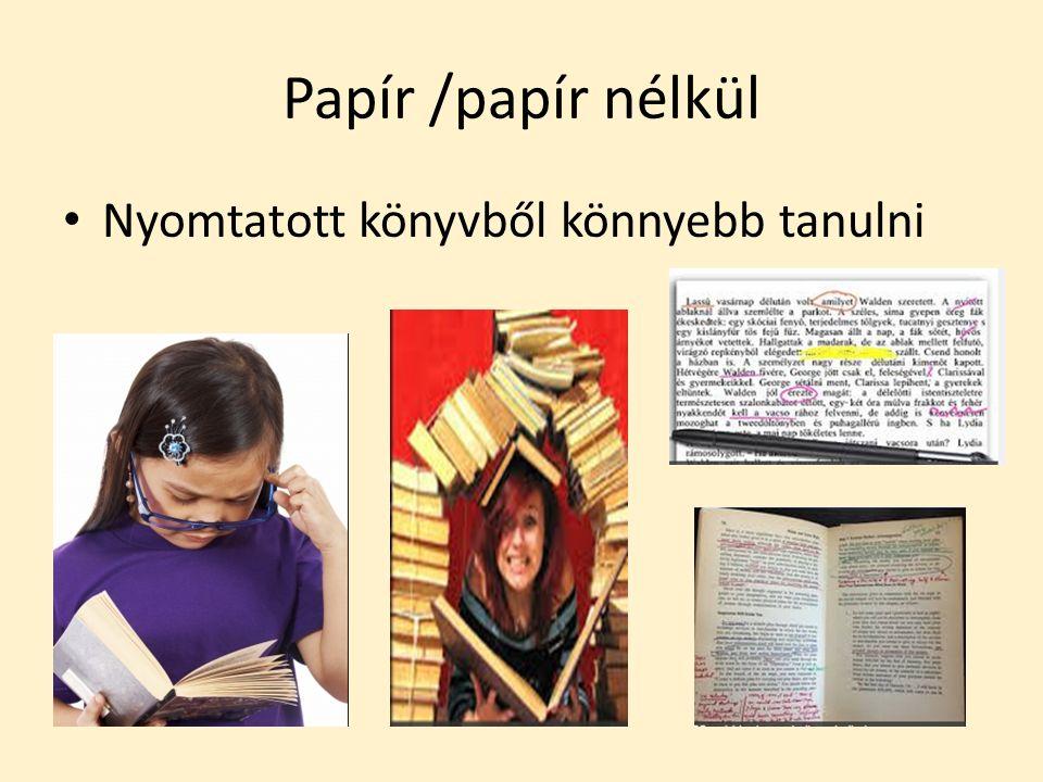 Papír /papír nélkül Nyomtatott könyvből könnyebb tanulni