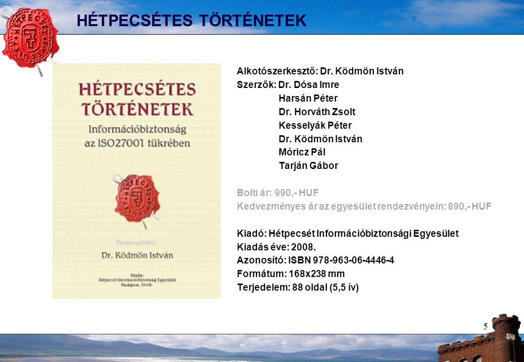 5 HÉTPECSÉTES TÖRTÉNETEK Alkotószerkesztő: Dr. Ködmön István Szerzők: Dr.