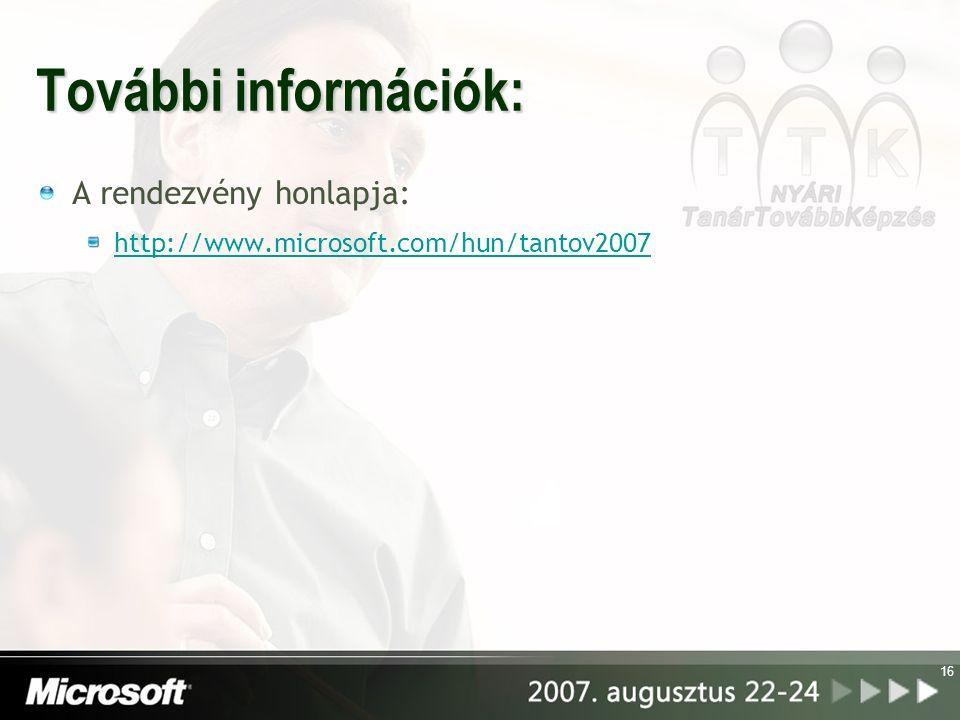 16 További információk: A rendezvény honlapja: http://www.microsoft.com/hun/tantov2007