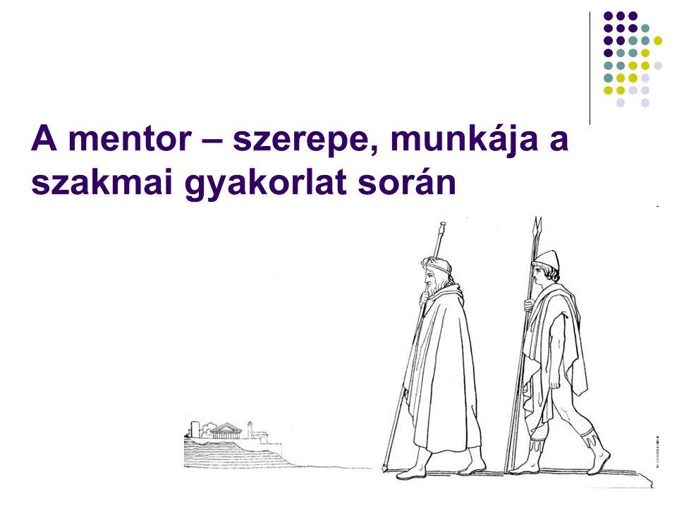 A mentor – szerepe, munkája a szakmai gyakorlat során