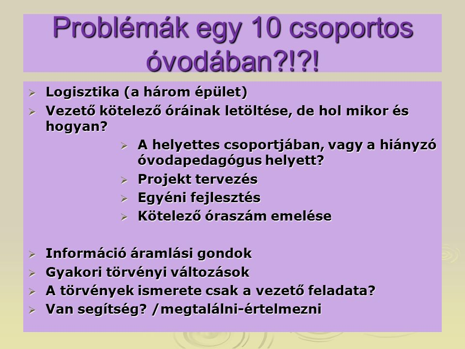 Problémák egy 10 csoportos óvodában ! .