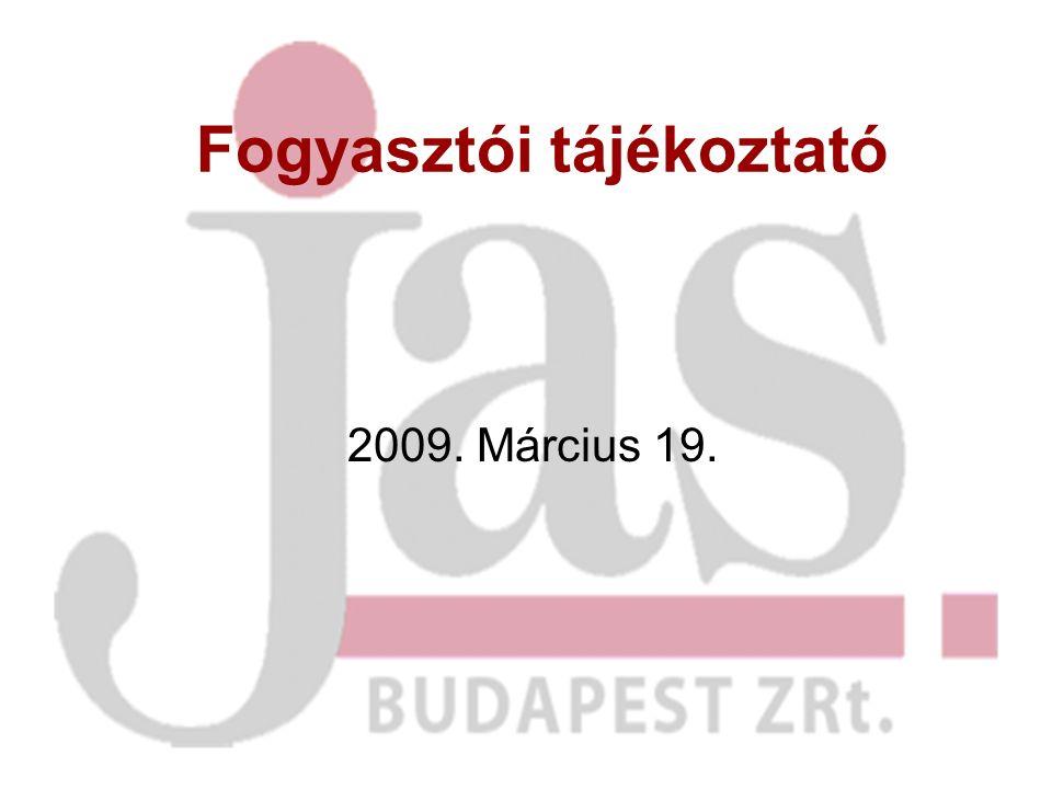 Fogyasztói tájékoztató 2009. Március 19.