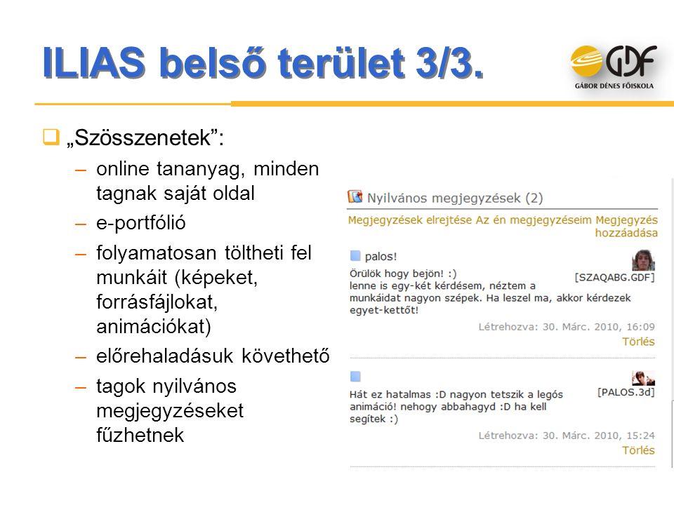 """ILIAS belső terület 3/3.  """"Szösszenetek"""": –online tananyag, minden tagnak saját oldal –e-portfólió –folyamatosan töltheti fel munkáit (képeket, forrá"""