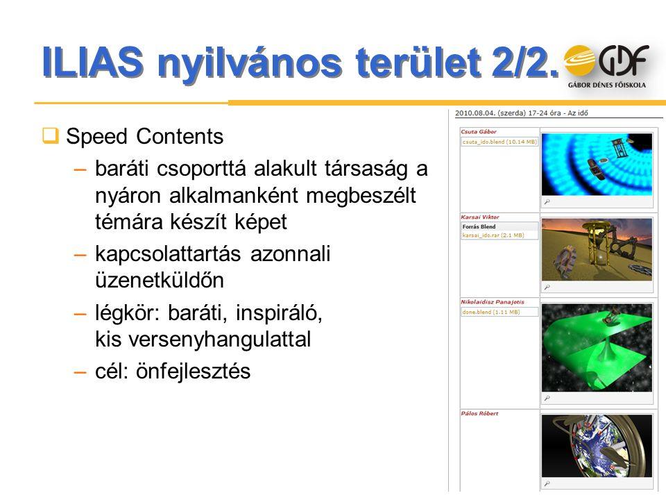 ILIAS nyilvános terület 2/2.  Speed Contents –baráti csoporttá alakult társaság a nyáron alkalmanként megbeszélt témára készít képet –kapcsolattartás