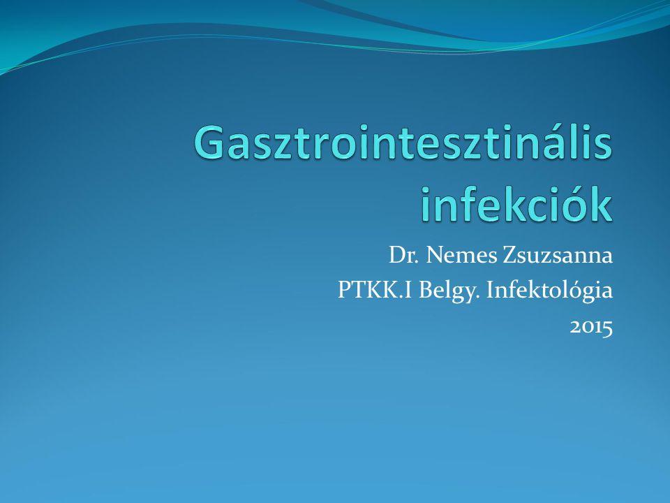 Salmonellosis klinikuma 1.Akut gasztroenteritis (3-8 %-ban bakterémia).