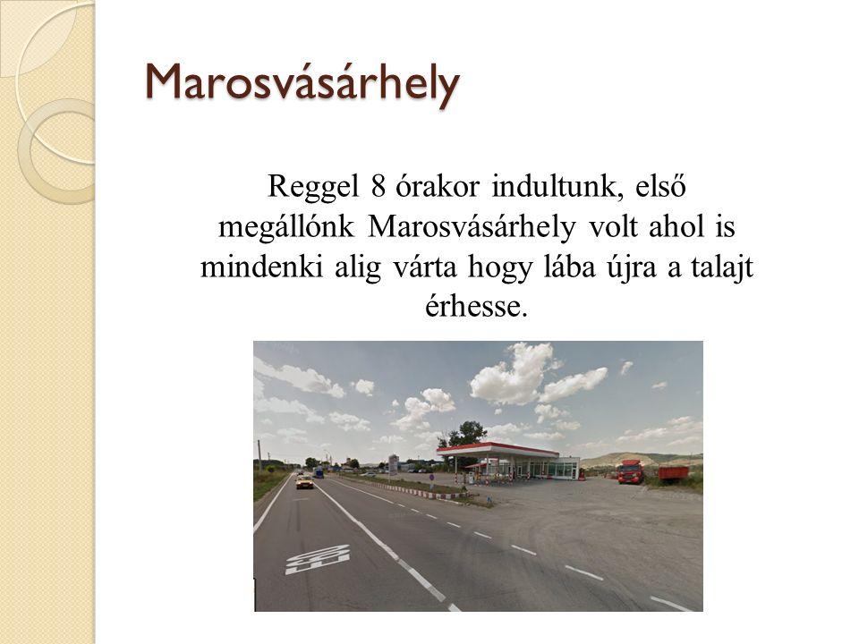 Marosvásárhely Reggel 8 órakor indultunk, első megállónk Marosvásárhely volt ahol is mindenki alig várta hogy lába újra a talajt érhesse.