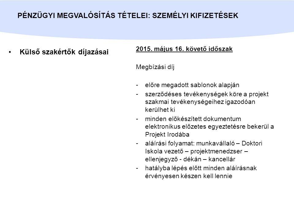 Külső szakértők díjazásai PÉNZÜGYI MEGVALÓSÍTÁS TÉTELEI: SZEMÉLYI KIFIZETÉSEK 2015.