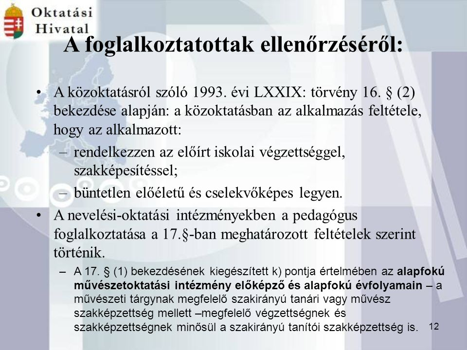 12 A foglalkoztatottak ellenőrzéséről: A közoktatásról szóló 1993.
