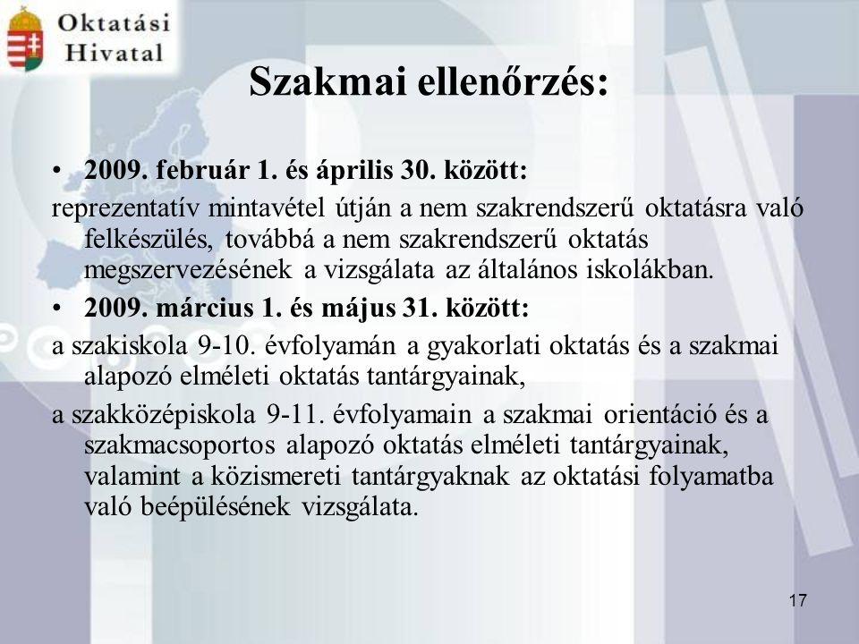 17 Szakmai ellenőrzés: 2009. február 1. és április 30.