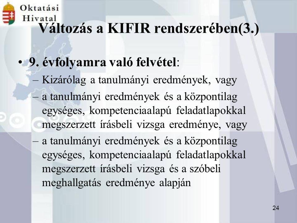 24 Változás a KIFIR rendszerében(3.) 9.