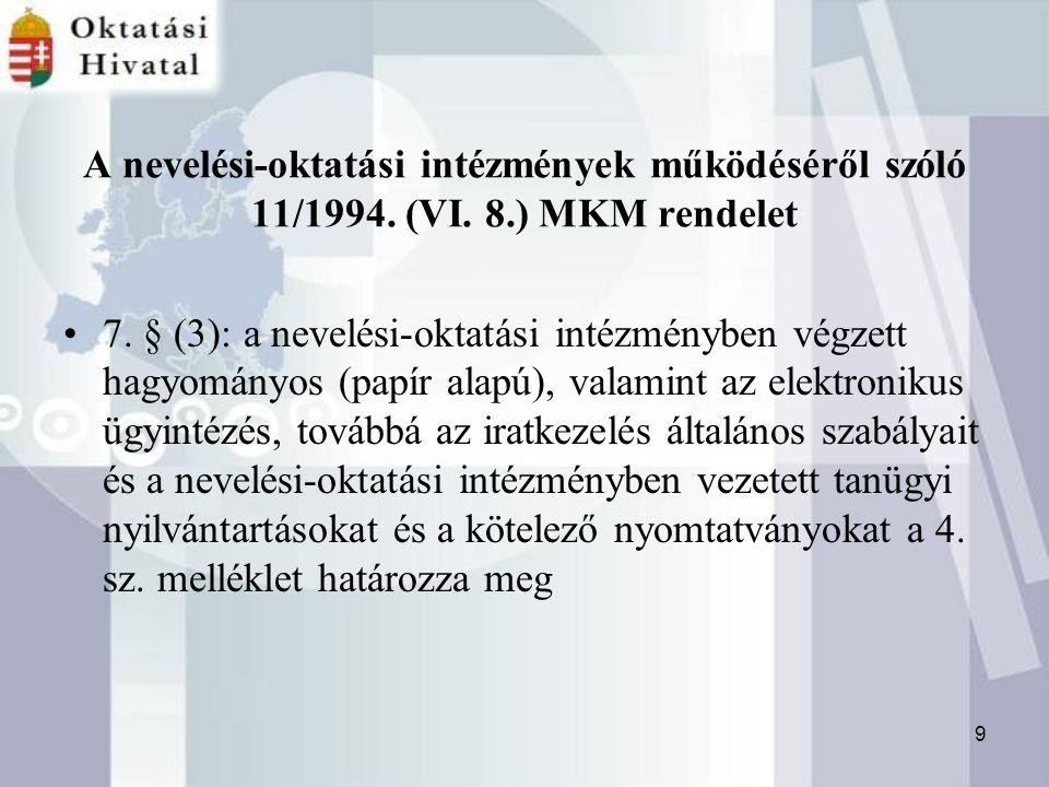 9 A nevelési-oktatási intézmények működéséről szóló 11/1994.