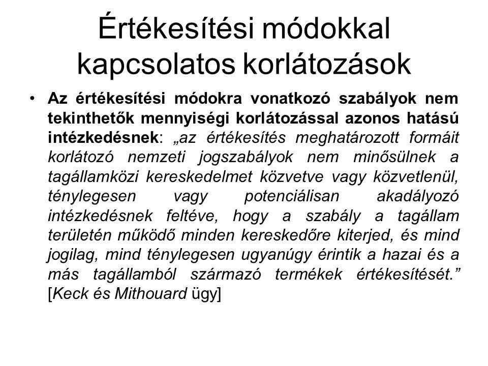 Letelepedés szabadsága és a szolgáltatások szabad mozgása Letelepedés: állandó jellegű jelenlét egy másik tagállamban – pl.