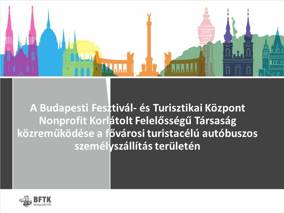 A Budapesti Fesztivál- és Turisztikai Központ Nonprofit Korlátolt Felelősségű Társaság közreműködése a fővárosi turistacélú autóbuszos személyszállítá