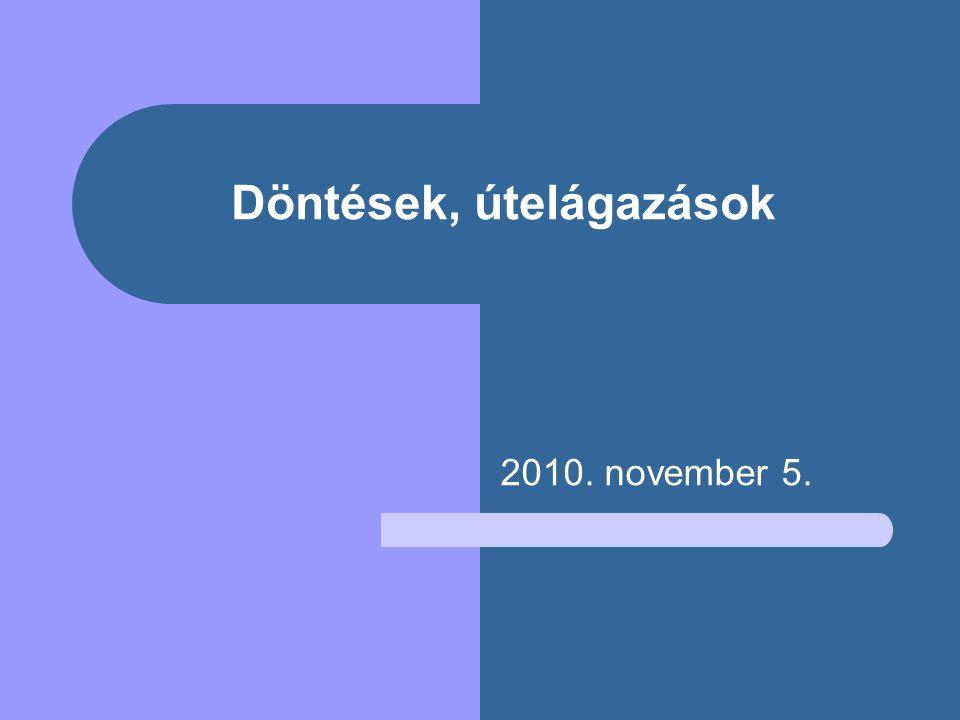 Döntések, útelágazások 2010. november 5.
