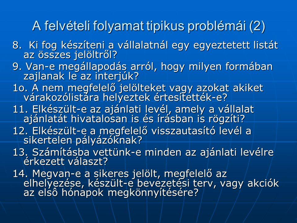 A felvételi folyamat tipikus problémái (2) 8.