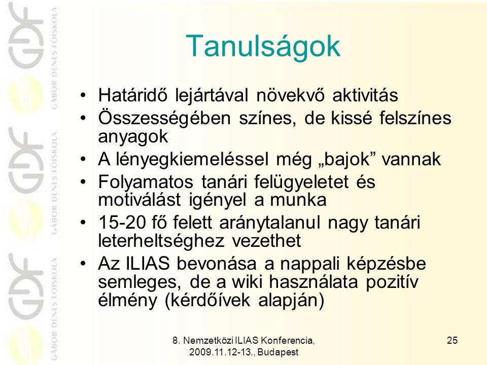 8. Nemzetközi ILIAS Konferencia, 2009.11.12-13., Budapest 26 Újabb lépések