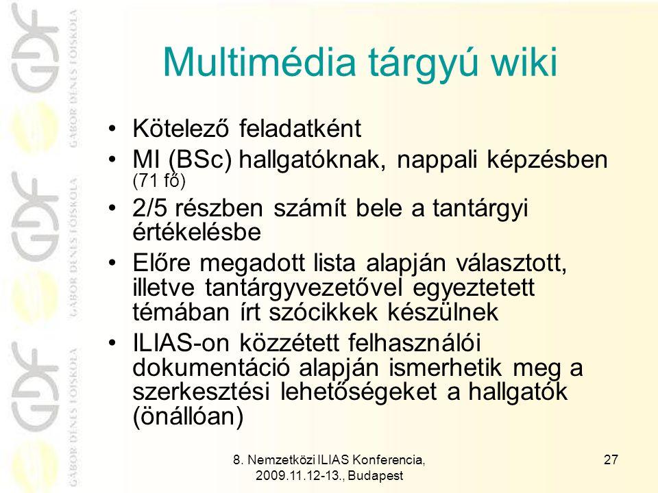 8. Nemzetközi ILIAS Konferencia, 2009.11.12-13., Budapest 27 Multimédia tárgyú wiki Kötelező feladatként MI (BSc) hallgatóknak, nappali képzésben (71