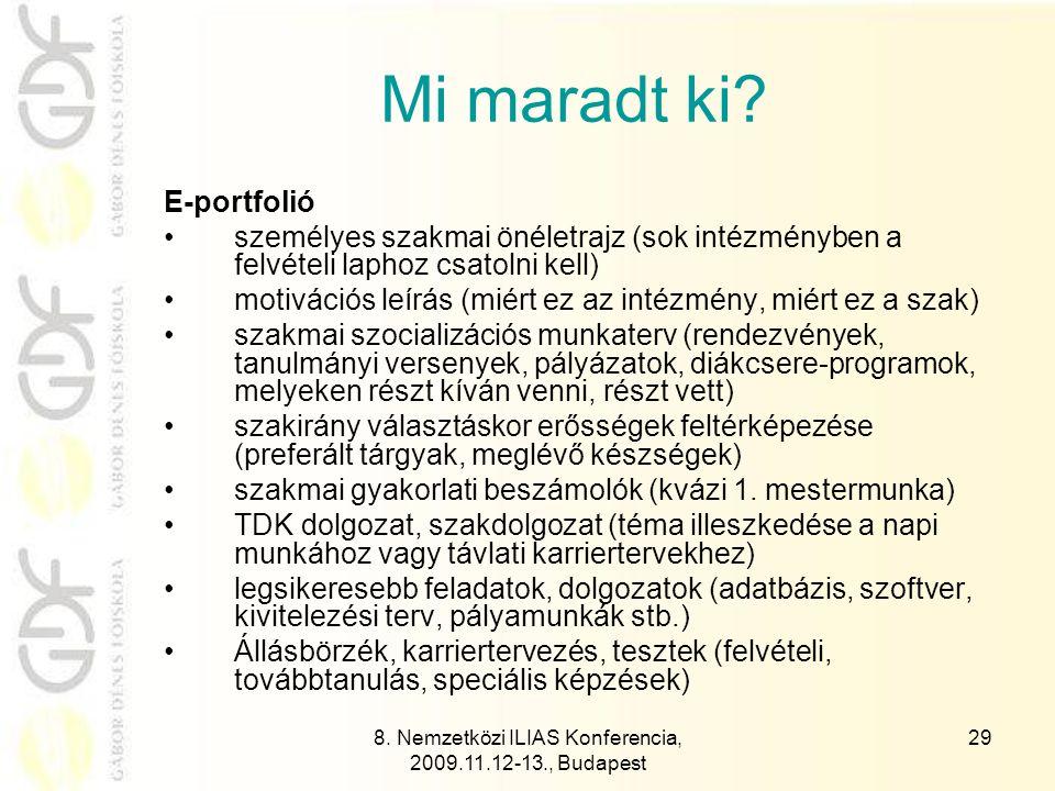 8.Nemzetközi ILIAS Konferencia, 2009.11.12-13., Budapest 30 Köszönöm megtisztelő figyelmüket.