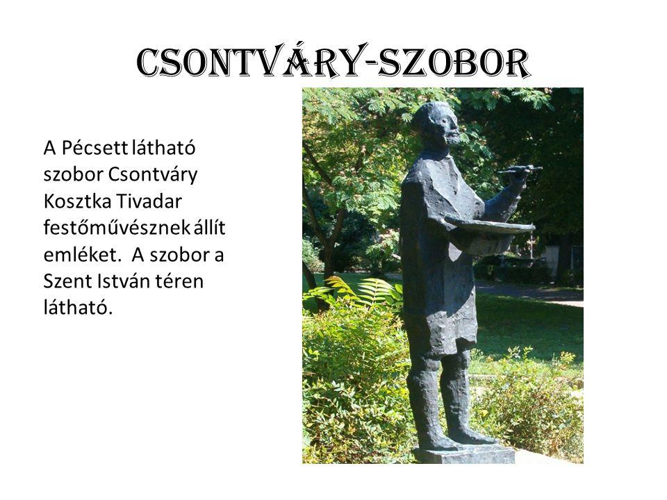 Csontváry-szobor A Pécsett látható szobor Csontváry Kosztka Tivadar festőművésznek állít emléket.
