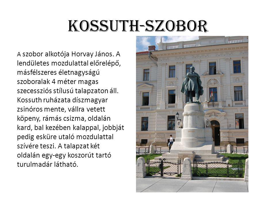 Kossuth-szobor A szobor alkotója Horvay János.