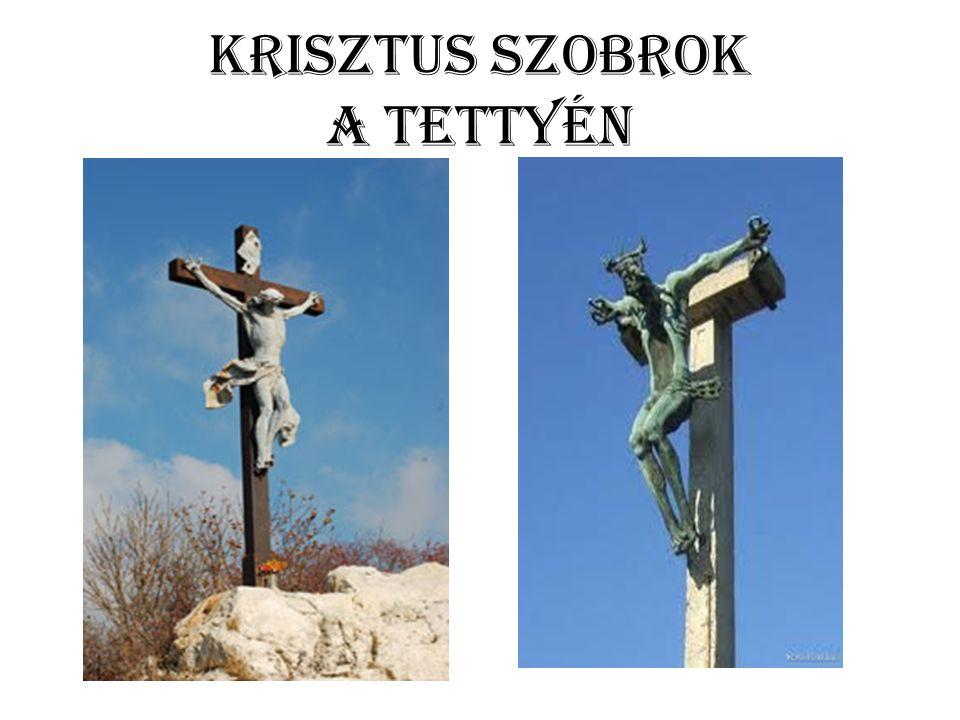 Krisztus szobrok a Tettyén