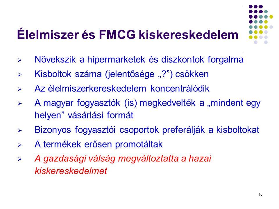 """16 Élelmiszer és FMCG kiskereskedelem  Növekszik a hipermarketek és diszkontok forgalma  Kisboltok száma (jelentősége """" ) csökken  Az élelmiszerkereskedelem koncentrálódik  A magyar fogyasztók (is) megkedvelték a """"mindent egy helyen vásárlási formát  Bizonyos fogyasztói csoportok preferálják a kisboltokat  A termékek erősen promotáltak  A gazdasági válság megváltoztatta a hazai kiskereskedelmet"""