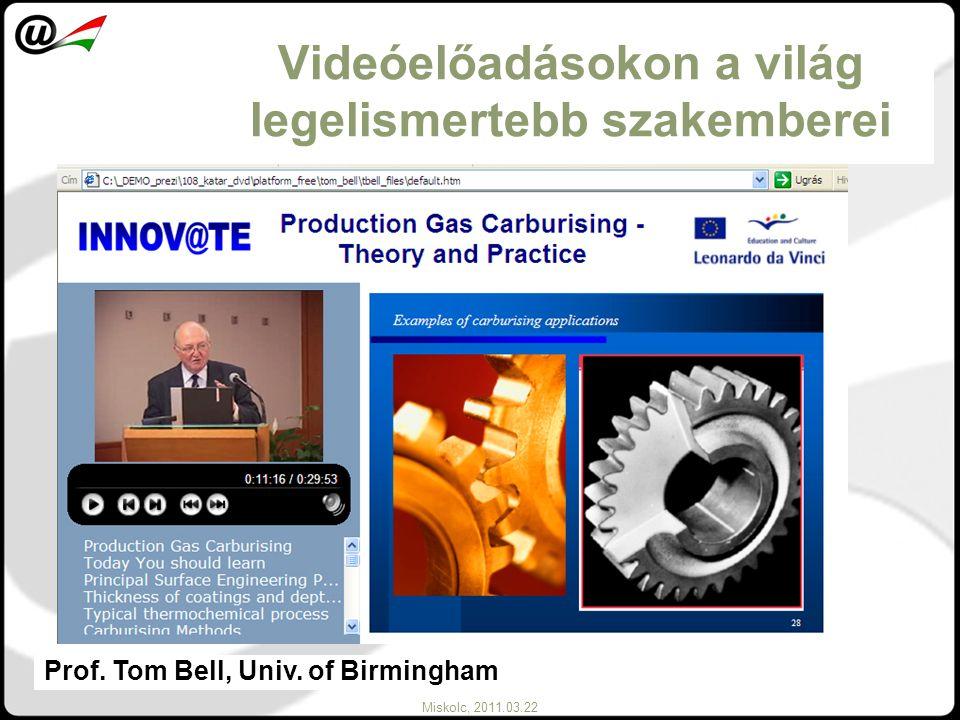 Miskolc, 2011.03.22 Prof. Tom Bell, Univ. of Birmingham Videóelőadásokon a világ legelismertebb szakemberei